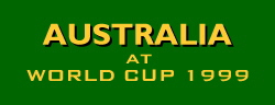 [Australia at WORLD CUP 1999]